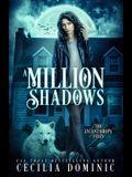 A Million Shadows