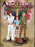 Arcanium: The Legacy of a Blade - A Simple Job