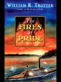 The Fires of Pride: A Novel