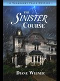 The Sinister Course: A Sugarbury Falls Mystery