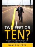 Two Feet or Ten?: Perspective Matters: What You Don't See When You Drive