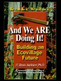 And We Are Doing It!: Building and Ecovillage Future