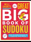 Will Shortz Presents the Great Big Book of Sudoku Volume 1: 500 Easy to Hard Puzzles to Exercise Your Brain
