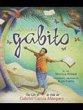 My Name Is Gabito / Me Llamo Gabito: The Life of Gabriel Garcia Marquez