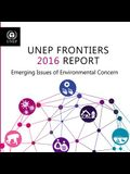 Unep Frontiers: 2016 Report: Emerging Issues of Environment Concern