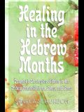 Healing in the Hebrew Months: Prophetic Strategies in the Tribes, Constellations, Gates, and Gems