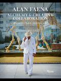 Alan Faena: Alchemy & Creative Collaboration: Architecture, Design, Art