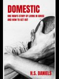 Domestic: One man's story of living in abuse and how to get out