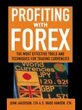 Profiting with Forex: The Most Effective Tools and Techniques for Trading Currencies