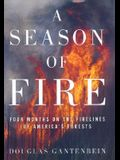 A Season of Fire: Four Months on the Firelines in the American West