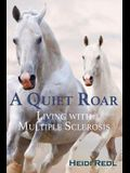 A Quiet Roar: Living with Multiple Sclerosis