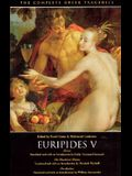 Euripides V: Electra, The Phoenician Women, The Bacchae (The Complete Greek Tragedies) (Vol 5)