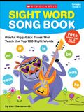 Sight Word Song Book: Playful Piggyback Tunes That Teach the Top 100 Sight Words