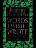 Words I Wish I Wrote: A Collection of Writing That Inspired My Ideas
