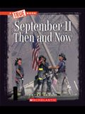 September 11 Then and Now (a True Book: Disasters)