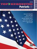 Top-Requested Patriotic Sheet Music: 19 Songs Celebrating the American Spirit Arranged by Dan Coates