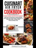 Cuisinart Air Fryer CООkbОok: Extreme Cuisinart Air Fryer Oven Cookbook: One Year of Delicious and Simple Recipes for Your Multi-Fun