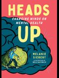 Heads Up: Changing Minds on Mental Health
