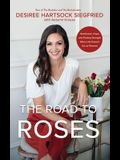 The Road to Roses: Heartbreak, Hope, and Finding Strength When Life Doesn't Go as Planned
