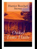 Onkel Toms Hütte: Mit den Illustrationen der Erstausgabe von 1852