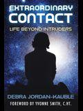 Extraordinary Contact: Life Beyond Intruders