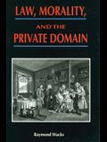 Law, Morality, and the Private Domain