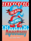 The Alpha and the Omega of Apostasy