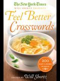 The New York Times Will Shortz Presents Feel Better Crosswords: 300 Easy to Hard Puzzles