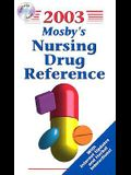 Mosby's 2003 Nursing Drug Reference [With Book with ROM]