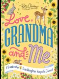 Love, Grandma and Me: A Grandmother and Granddaughter Keepsake Journal