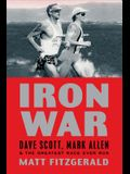 Iron War: Dave Scott, Mark Allen & the Greatest Race Ever Run