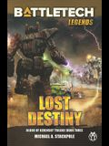 BattleTech Legends: Lost Destiny (Blood of Kerensky Trilogy, Book Three)