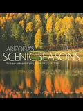Arizona's Scenic Seasons: The Unique Landscapes of Spring, Summer, Autumn, and Winter