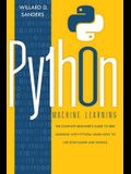 Python Machine Learning: the complete beginner's guide to deep learning with python.Learn to use scikit-learn and pandas