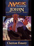 Johan: Magic Legends Cycle, Book I
