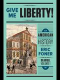 Give Me Liberty!: An American History: Seagull, Volume 1