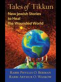 Tales of Tikkun: New Jewish Stories to Heal the Wounded World