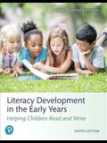 Literacy Development in the Early Years: Helping Children Read and Write and Mylab Education with Enhanced Pearson Etext -- Access Card Package [With