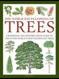 The World Encyclopedia of Trees: A Reference and Identification Guide to 1300 of the World's Most Significant Trees