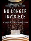 No Longer Invisible: Religion in University Education