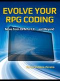 Evolve Your RPG Coding: Move from OPM to ILE... and Beyond