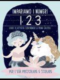 Impariamo i numeri: Libro di attività con Numeri & Primi calcoli: Per l'età prescolare e scolare: Libro di attività con numeri e primi cal