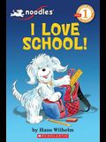 Scholastic Reader Level 1: Noodles: I Love School: I Love School!
