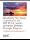 Developing New Future Scenarios for the U.S. Coast Guard's Evergreen Strategic Foresight Program