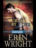 Burned by Love: A Firefighters of Long Valley Romance Novel
