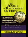 In Search of Retirement Security: The Changing Mix of Social Insurance, Employee Benefits, and Individual Responsibility