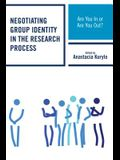 Negotiating Group Identity in the Research Process: Are You in or Are You Out?