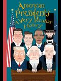 American Presidents: A Very Peculiar History(tm)
