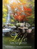 Living Life Abundantly: Dare to Believe Devotional and Journal