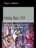 Holy Sci-Fi!: Where Science Fiction and Religion Intersect